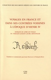 Jean Hiernard et François Kihm - Voyages en France et dans ses contrées voisines à l'époque d'Henri IV - Extraits du Livre de voyage du Tyrolien Johann Georg Ernstinger.