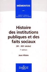 Jean Hilaire - Histoire des institutions publiques et des faits sociaux (XIe-XIXe siècle).