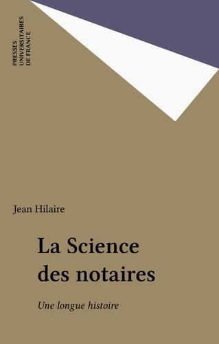 La science des notaires. Une longue histoire