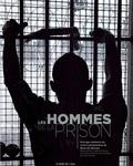 Jean Hincker - Les hommes de la prison - Ouvrage-mémoire du centre pénitentiaire de Mont-de-Marsan, Restitution du travail de création en atelier photo-écriture conduite par Jean Hincker.