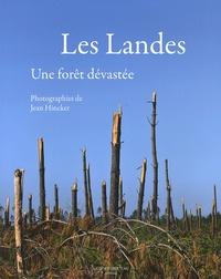 Jean Hincker - Les Landes - Une forêt dévastée.