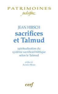 Jean Hirsch - Sacrifices et Talmud - Spiritualisation du système sacrificiel biblique selon le Talmud.