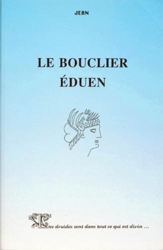 Jean - Histoire de Bibracte - Tome 2, Le Bouclier Eduen.