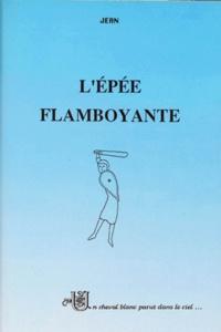 Jean - Histoire de Bibracte - Tome 3, L'épée flamboyante.