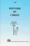 Jean - Histoire du Christ - Tome 2.