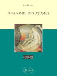 Jean Hladik - Anatomie des atomes.