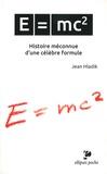 Jean Hladik - E=mc2 - Histoire méconnue d'une célèbre formule.