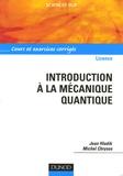 Jean Hladik et Michel Chrysos - Introduction à la mécanique quantique Licence - Cours et exercices corrigés.