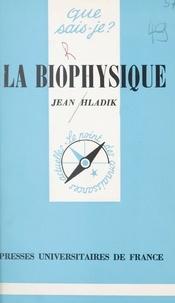 Jean Hladik et Paul Angoulvent - La biophysique.