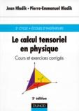 Jean Hladik - Le calcul tensoriel en physique - Cours et exercices corrigés.