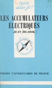 Jean Hladik et Paul Angoulvent - Les accumulateurs électriques.