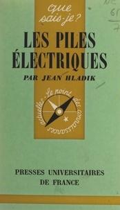 Jean Hladik et Paul Angoulvent - Les piles électriques.