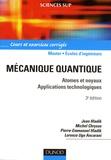 Jean Hladik et Michel Chrysos - Mécanique quantique - Atomes et noyaux, applications technologiques - cours et exercices corrigés.