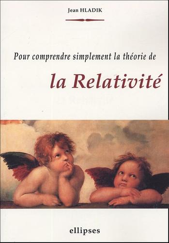 Jean Hladik - Pour comprendre simplement la théorie de la Relativité.