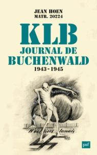 Jean Hoen - KLB, journal de Buchenwald (1943-1945).