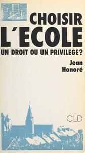 Jean Honoré - Choisir l'ecole.