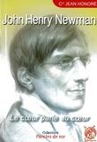 Jean Honoré - John Henry Newman - Le coeur parle au coeur.