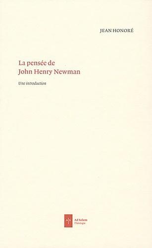 Jean Honoré - La pensée de John Henry Newman - Une introduction.