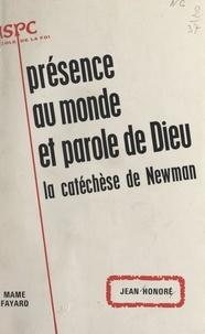 Jean Honoré - Présence au monde et parole de Dieu : la catéchèse de Newman.