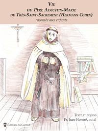 Jean Honoré - Vie du père Augustin-Marie du Trés-Saint-Sacrement (Hermann Cohen) - Racontée aux enfants.