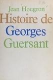 Jean Hougron - Histoire de Georges Guersant.