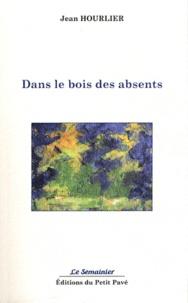 Jean Hourlier - Dans les bois des absents.