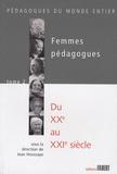 Jean Houssaye - Femmes pédagogues - Tome 2,  Du XXe au XXIe siècle.