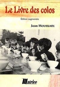 Jean Houssaye - Le livre des colos.