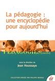 Jean Houssaye - Pédagogie : une encyclopédie pour aujourd'hui.