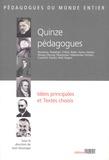 Jean Houssaye - Quinze pédagogues - Idées principales et textes choisis.