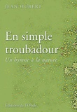 Jean Hubert - En simple troubadour.