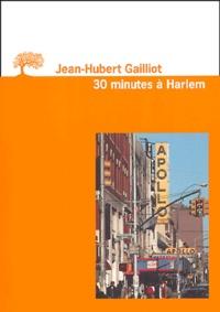 Jean-Hubert Gailliot - 30 minutes à Harlem.