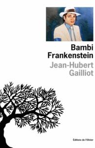 Jean-Hubert Gailliot - Bambi Frankenstein.