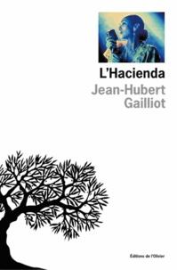 Jean-Hubert Gailliot - L'Hacienda.