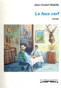 Jean-Hubert Mabille - Le faux cerf.
