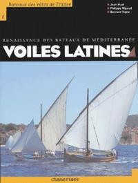 Jean Huet et Philippe Rigaud - Voiles latines - Renaissance des bateaux de Méditerranée.
