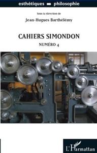 Jean-Hugues Barthélémy - Cahiers Simondon N° 4 : .