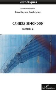 Jean-Hugues Barthélémy - Cahiers Simondon numéro 2.