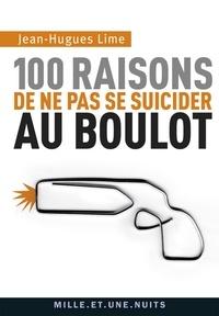 Jean-Hugues Lime - 100 raisons de ne pas se suicider au boulot.