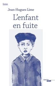 Jean-Hugues Lime - L'enfant en fuite.