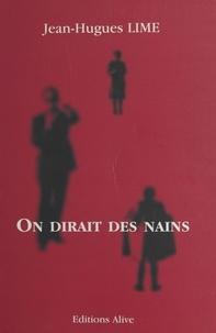 Jean-Hugues Lime - On dirait des nains.