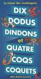 Jean-Hugues Malineau - Dix dodus dindons et quatre coqs coquets - Le trésor des virelangues.