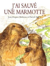 Jean-Hugues Malineau et Patrick Morin - J'ai sauvé une marmotte.