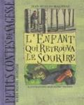 Jean-Hugues Malineau - L'enfant qui retrouva le sourire.