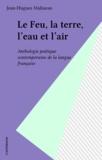 Jean-Hugues Malineau - Le Feu, la terre, l'eau et l'air - Anthologie poétique contemporaine de langue française.