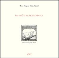 Jean-Hugues Malineau - Les goûts de mon enfance.
