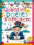 Jean-Hugues Malineau et  Pef - Quand les poètes s'amusent.