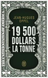 Jean-Hugues Oppel - 19 500 dollars la tonne.