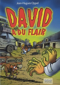 Jean-Hugues Oppel - David a du flair.