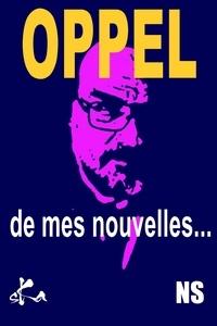 Jean-Hugues Oppel - De mes nouvelles... que j'espère bonnes !.